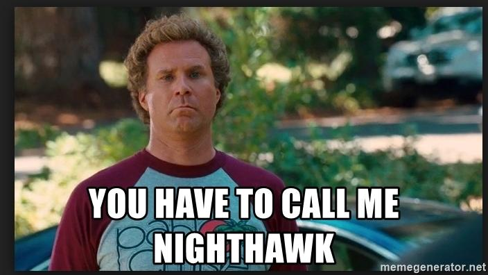 you-have-to-call-me-nighthawk.jpg